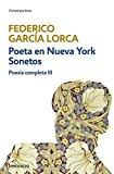 POESÍA COMPLETA III: POETA EN NUEVA YORK   SONETOS: 3 (CONTEMPORANEA) DE FEDERICO GARCIA LORCA (5 MAR 2015) TAPA BLANDA