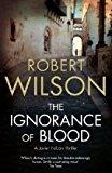 Portada de THE IGNORANCE OF BLOOD BY ROBERT WILSON (2009-08-06)