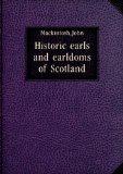 Portada de HISTORIC EARLS AND EARLDOMS OF SCOTLAND. 1784-1785