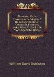 Portada de MEMORIAS DE LA REVOLUCION DE MEGICO, Y DE LA ESPEDICION DEL GENERAL D. FRANCISCO JAVIER MINA. TR. POR J.J. DE MORA (SPANISH EDITION)