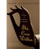 Portada de [(THE CURE WITHIN: A HISTORY OF MIND-BODY MEDICINE)] [AUTHOR: ANNE HARRINGTON] PUBLISHED ON (FEBRUARY, 2009)