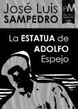 Portada de LA ESTATUA DE ADOLFO ESPEJO