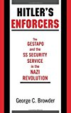 Portada de HITLER'S ENFORCERS: THE GESTAPO AND THE SS SECURITY SERVICE IN THE NAZI REVOLUTION BY GEORGE C. BROWDER (1996-10-10)