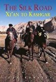 Portada de THE SILK ROAD: XI'AN TO KASHGAR (ODYSSEY ILLUSTRATED GUIDES) BY JUDY BONAVIA (2007-12-01)