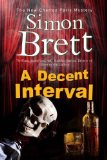 Portada de A DECENT INTERVAL (A CHARLES PARIS MYSTERY) BY BRETT. SIMON ( 2013 ) HARDCOVER