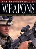 Portada de THE ENCYCLOPEDIA OF WEAPONS: FROM WORLD WAR II TO THE PRESENT DAY PUBLISHED BY THUNDER BAY PRESS (CA) (2006)