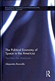 Portada de [(THE POLITICAL ECONOMY OF SPACE IN THE AMERICAS : THE NEW PAX AMERICANA)] [BY (AUTHOR) ALEJANDRA RONCALLO] PUBLISHED ON (JULY, 2013)