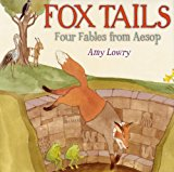 Portada de FOX TAILS: FOUR FABLES FROM AESOP BY AMY LOWRY (2012-02-01)