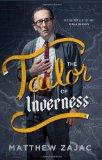 Portada de THE TAILOR OF INVERNESS BY MATTHEW ZAJAC ( 2013 ) PAPERBACK