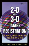Portada de [(2-D AND 3-D IMAGE REGISTRATION : FOR MEDICAL, REMOTE SENSING, AND INDUSTRIAL APPLICATIONS)] [BY (AUTHOR) A. ARDESHIR GOSHTASBY] PUBLISHED ON (APRIL, 2005)