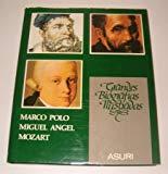 Portada de GRANDES BIOGRAFIAS ILUSTRADAS. MARCO POLO. MIGUEL ANGEL. MOZART.