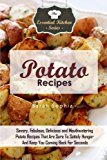 Portada de POTATO RECIPES: SAVORY, FABULOUS, DELICIOUS AND MOUTHWATERING POTATO RECIPES THAT ARE SURE TO SATISFY HUNGER AND KEEP YOU COMING BACK FOR SECONDS (THE ESSENTIAL KITCHEN SERIES) (VOLUME 94) BY SARAH SOPHIA (2015-09-23)