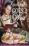 Portada de INDIANA GOES WEST (MAIL ORDER BRIDES OF PIONEER TOWN) (VOLUME 1) BY RUTH HARTZLER (2015-10-18)