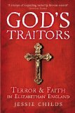 Portada de GOD'S TRAITORS: TERROR AND FAITH IN ELIZABETHAN ENGLAND BY CHILDS, JESSIE (2014) HARDCOVER