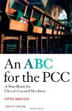 Portada de AN ABC FOR THE PCC 5TH EDITION: A HANDBOOK FOR CHURCH COUNCIL MEMBERS - COMPLETELY REVISED AND UPDATED BY PITCHFORD. JOHN ( 2008 ) PAPERBACK