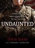 Portada de UNDAUNTED: THE REAL STORY OF AMERICA'S SERVICEWOMEN IN TODAY'S MILITARY BY TANYA BIANK (2013-02-10)