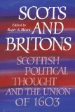 Portada de SCOTS AND BRITONS: SCOTTISH POLITICAL THOUGHT AND THE UNION OF 1603 (1994-08-26)