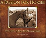 Portada de A PASSION FOR HORSES: MY CONVERSATION WITH HORSE LOVERS BY CINDY HALE (2004-03-02)
