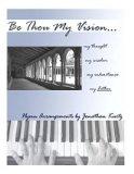 Portada de [(BE THOU MY VISION: SACRED PIANO ARRANGEMENTS BY JONATHAN KURTZ)] [AUTHOR: JONATHAN KURTZ] PUBLISHED ON (OCTOBER, 2014)