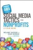 Portada de 101 SOCIAL MEDIA TACTICS FOR NONPROFITS: A FIELD GUIDE BY MATHOS, MELANIE, NORMAN, CHAD 1ST (FIRST) EDITION (2/7/2012)