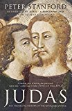 Portada de JUDAS: THE TROUBLING HISTORY OF THE RENEGADE APOSTLE BY PETER STANFORD (2015-03-12)
