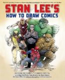 Portada de BY LEE, STAN STAN LEE'S HOW TO DRAW COMICS: FROM THE LEGENDARY CREATOR OF SPIDER-MAN, THE INCREDIBLE HULK, FANTASTIC FOUR, X-MEN, AND IRON MAN (2010) PAPERBACK