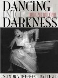 Portada de DANCING INTO DARKNESS: BUTOH, ZEN, AND JAPAN 1ST EDITION BY FRALEIGH, SONDRA HORTON (1999) PAPERBACK