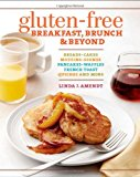 Portada de GLUTEN-FREE BREAKFAST, BRUNCH & BEYOND: BREADS & CAKES * MUFFINS & SCONES * PANCAKES, WAFFLES & FRENCH TOAST * QUICHES * AND MORE BY LINDA J. AMENDT (2013-09-03)