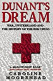 Portada de DUNANT'S DREAM: WAR, SWITZERLAND AND THE HISTORY OF THE RED CROSS BY CAROLINE MOOREHEAD (1999-08-01)
