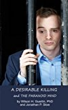 Portada de A DESIRABLE KILLING AND THE PARANOID MIND: A PSYCHOLOGICAL CASE STUDY BY DR. WILSON H. GUERTIN (2013-10-09)