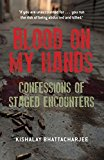 Portada de BLOOD ON MY HANDS : EYEWITNESS ACCOUNTS OF STAGED ENCOUNTERS BY KISHALAY BHATTACHARJEE (2015-10-10)