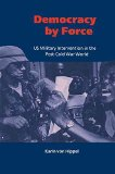 Portada de [DEMOCRACY BY FORCE: US MILITARY INTERVENTION IN THE POST-COLD WAR WORLD] (BY: KARIN VON HIPPEL) [PUBLISHED: OCTOBER, 2012]