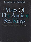 Portada de MAPS OF THE ANCIENT SEA KINGS: EVIDENCE OF ADVANCED CIVILIZATION IN THE ICE AGE BY CHARLES H. HAPGOOD (1966-01-02)