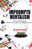 Portada de IMPROMPTU MENTALISM: PRACTICAL EFFECTS FOR MENTALISTS AND MAGICIANS BY JONES, JAMES (2011) PAPERBACK
