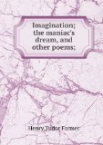 Portada de IMAGINATION; THE MANIAC'S DREAM, AND OTHER POEMS;