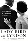 Portada de LADY BIRD AND LYNDON: THE HIDDEN STORY OF A MARRIAGE THAT MADE A PRESIDENT BY BETTY BOYD CAROLI (2015-10-27)