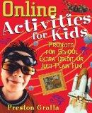 Portada de ONLINE ACTIVITIES FOR KIDS: PROJECTS FOR SCHOOL, EXTRA CREDIT, OR JUST PLAIN FUN! (CHILDREN'S) BY GRALLA, PRESTON (2001) PAPERBACK