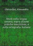 Portada de STUDJ SULLA LINGUA UMANA, SOPRA ALCUNE ANTICHE INSCRIZIONI, E SULLA ORTOGRAFIA ITALIANA