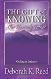 Portada de THE GIFT OF KNOWING OUR HEAVENLY FATHER: ABIDING IN INTIMACY BY DEBORAH REED (2015-07-20)
