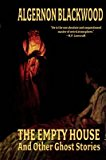 Portada de [(THE EMPTY HOUSE AND OTHER GHOST STORIES)] [BY (AUTHOR) ALGERNON BLACKWOOD] PUBLISHED ON (OCTOBER, 2005)
