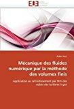 Portada de MÉCANIQUE DES FLUIDES NUMÉRIQUE PAR LA MÉTHODE DES VOLUMES FINIS: APPLICATION AU REFROIDISSEMENT PAR FILM DES AUBES DES TURBINES ?GAZ (FRENCH EDITION) BY AZZI, ABBES (2011) PAPERBACK