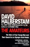 Portada de THE AMATEURS: THE STORY OF FOUR YOUNG MEN AND THEIR QUEST FOR AN OLYMPIC GOLD MEDAL BY HALBERSTAM, DAVID (1996) PAPERBACK