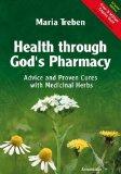 Portada de HEALTH THROUGH GOD'S PHARMACY: ADVICE AND PROVEN CURES WITH MEDICINAL HERBS. NEW EDITION: ADVICE AND EXPERIENCES WITH MEDICINAL HERBS BY MARIA TREBEN (2007) PAPERBACK