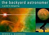 Portada de THE BACKYARD ASTRONOMER: A GUIDE TO STARGAZING BY DENNIS L. MAMMANA (1996-03-31)
