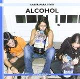Portada de ALCOHOL - SABER PARA VIVIR - (SABER PARA VIVIR / LEARNING TO LIVE) DE M. CARMEN LORENZO PONTEVEDRA (23 NOV 2010) TAPA DURA
