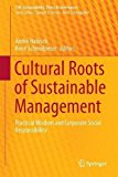 Portada de CULTURAL ROOTS OF SUSTAINABLE MANAGEMENT: PRACTICAL WISDOM AND CORPORATE SOCIAL RESPONSIBILITY (CSR, SUSTAINABILITY, ETHICS & GOVERNANCE) (2016-04-21)