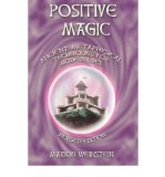 Portada de [(POSITIVE MAGIC: ANCIENT METAPHYSICAL TECHNIQUES FOR MODERN LIVES * *)] [AUTHOR: MARION WEINSTEIN] PUBLISHED ON (MARCH, 2005)