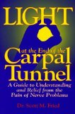 Portada de LIGHT AT THE END OF THE CARPAL TUNNEL BY FRIED, SCOTT M., DR. (1998) MASS MARKET PAPERBACK