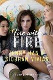 Portada de FIRE WITH FIRE (BURN FOR BURN) BY VIVIAN, SIOBHAN, HAN, JENNY (2013) HARDCOVER