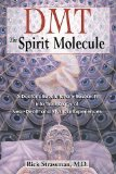 Portada de DMT: THE SPIRIT MOLECULE: A DOCTOR'S REVOLUTIONARY RESEARCH INTO THE BIOLOGY OF NEAR-DEATH AND MYSTICAL EXPERIENCES BY RICK STRASSMAN LATER PRINTING EDITION (2001)
